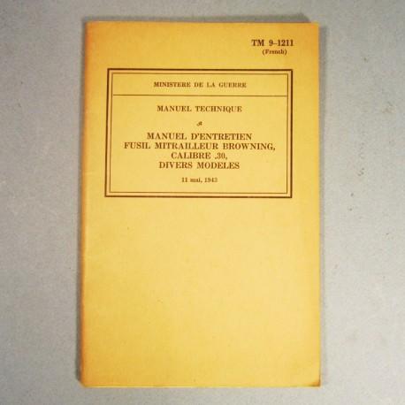 MANUEL INSTRUCTION MILITAIRE 1943 ENTRETIEN DU FUSIL MITRAILLEUR BROWNING CAL. 30