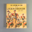 LE LIVRE D'OR DE LA LEGION ETRANGERE 1831 - 1955 PAR CHARLES - LAVAUSELLE EDITION NUMEROTEE DE 1958