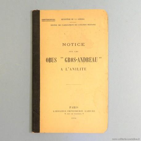 NOTICE TECHNIQUE INSTRUCTION SUR LES OBUS GROS-ANDREAU A L'ANILITE SERVICE DE FABRICATION AVIATION MILITAIRE DATEE 1916