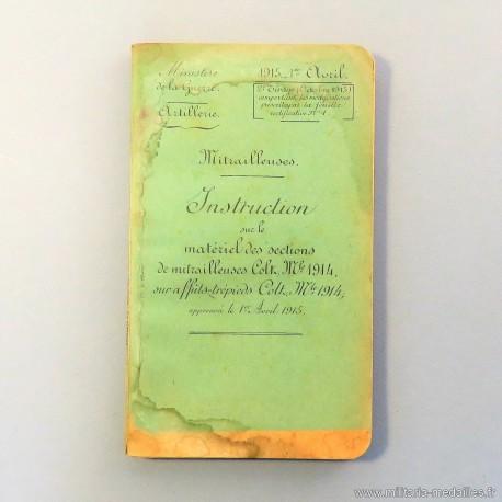 MANUEL D'INSTRUCTION SUR LE MATERIEL DES SECTIONS DE MITRAILLEUSES COLT MODELE 1914 AFFUTS TREPIEDS DATEE 1915