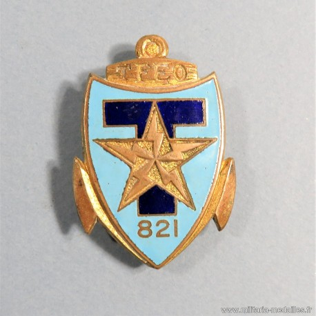 INSIGNE MILITAIRE 821 ème REGIMENT DES TRANSMITIONS T.F.E.O. FABRICATION INDOCHINE DRAGO BERANGER