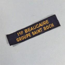 INSIGNE SCOUTS DE FRANCE FABRICATION ANCIENNE ANNEES 1930 BANDE DE BRAS 1 er BEAUCAIRE GROUPE SAINT ROCH
