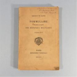 MANUEL DU SERVICE DE SANTE FORMULAIRE PHARMACEUTIQUE DES HOPITAUX MILITAIRES 1909 AMBULANCE 1 er M.A. PHARMACIEN MAJOR