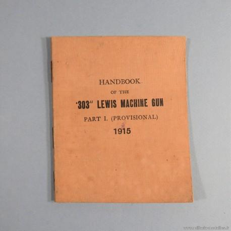 MANUEL D'INSTRUCTION DATEE 1915 MITRAILLEUSE 303 LEWIS MACHINE GUN ANDBOOK PART I EN ANGLAIS